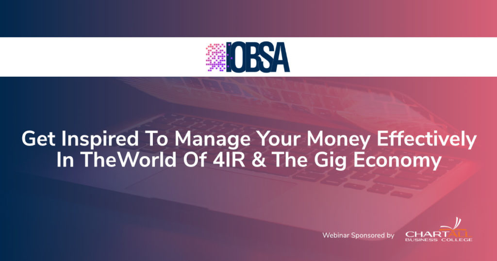 Get Inspired To Manage Your Money Effectively In The World Of 4IR & The Gig Economy