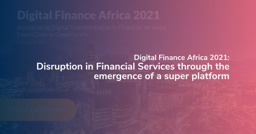 DFA 2021: Disruption in Financial Services through the emergence of a super platform