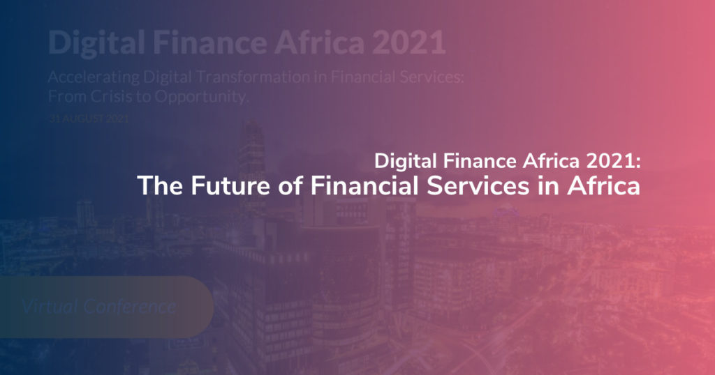 Digital Finance Africa 2021: The Future of Financial Services in Africa